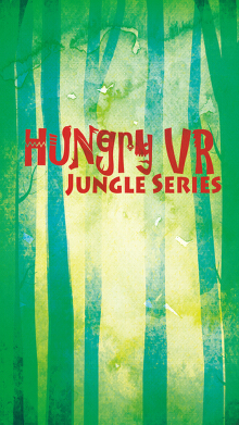 Hungry VR Jungle Series